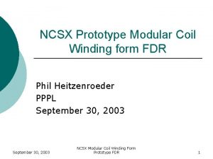 NCSX Prototype Modular Coil Winding form FDR Phil