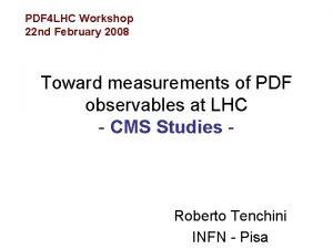 PDF 4 LHC Workshop 22 nd February 2008