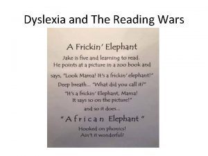 Dyslexia and The Reading Wars Orton Gillingham International