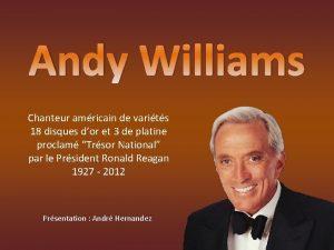 Andy Williams Chanteur amricain de varits 18 disques