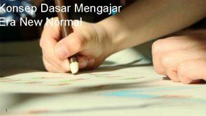 Konsep Dasar Mengajar Era New Normal 1 Pembelajaran