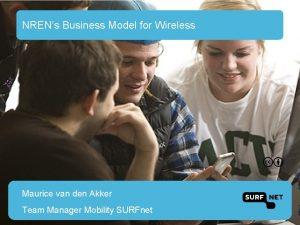 NRENs Business Model for Wireless Maurice van den