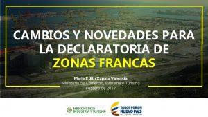 CAMBIOS Y NOVEDADES PARA LA DECLARATORIA DE ZONAS