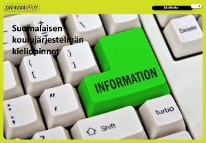 Kielitaito Suomalaisen koulujrjestelmn kieliopinnot 1 Kielitaito Suomalaisen koulujrjestelmn