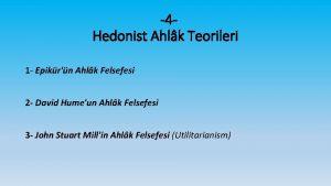 4 Hedonist Ahlk Teorileri 1 Epikrn Ahlk Felsefesi