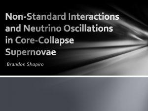 Brandon Shapiro Background CoreCollapse Supernovae Background CoreCollapse Supernovae