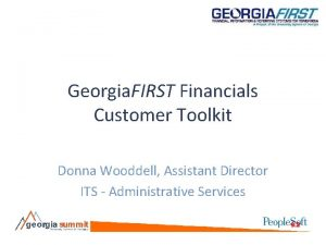 Georgia FIRST Financials Customer Toolkit Donna Wooddell Assistant