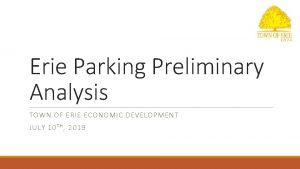 Erie Parking Preliminary Analysis TOWN OF ERIE ECONOMIC