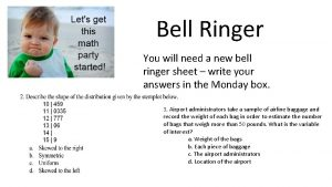 Bell Ringer You will need a new bell