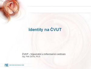Identity na VUT Vpoetn a informan centrum Ing