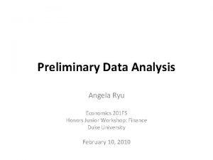 Preliminary Data Analysis Angela Ryu Economics 201 FS