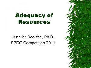 Adequacy of Resources Jennifer Doolittle Ph D SPDG
