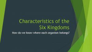 Characteristics of the Six Kingdoms How do we
