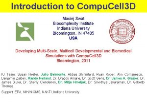 Introduction to Compu Cell 3 D Maciej Swat