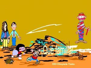 XXII Olimpiada Thales QU FAMILIA La familia de