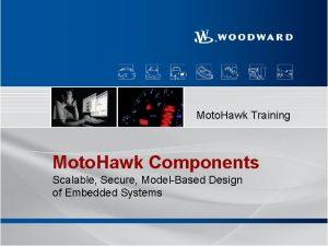 Moto Hawk Training Moto Hawk Components Scalable Secure