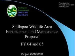 Washington Department of FISH AND WILDLIFE Shillapoo Wildlife