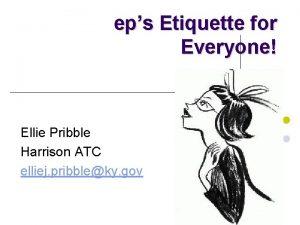 eps Etiquette for Everyone Ellie Pribble Harrison ATC