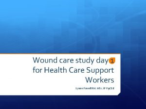 Wound care study day 1 for Health Care