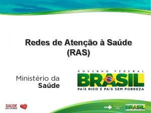 Redes de Ateno Sade RAS DIRETRIZ DO MS
