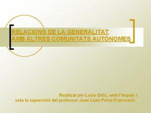 RELACIONS DE LA GENERALITAT AMB ALTRES COMUNITATS AUTNOMES