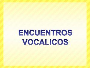 VOCALES FUERTES O ABIERTAS A E O VOCALES