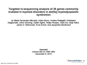 Targeted resequencing analysis of 25 genes commonly mutated