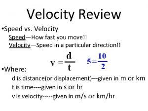 Velocity Review Speed vs Velocity SpeedHow fast you