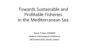 Towards Sustainable and Profitable Fisheries in the Mediterranean