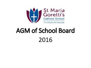 AGM of School Board 2016 SCHOOL BOARD ANNUAL