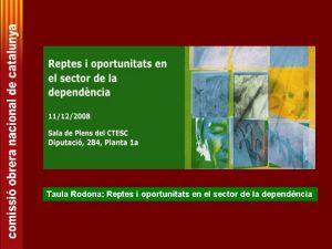 Taula Rodona Reptes i oportunitats en el sector