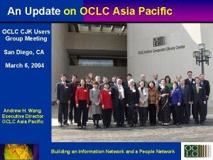 An Update on OCLC Asia Pacific OCLC CJK
