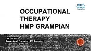 Lisa Jamieson Occupational Therapist HMP Grampian lisa jamieson