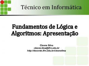 Tcnico em Informtica Fundamentos de Lgica e Algoritmos