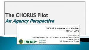 The CHORUS Pilot An Agency Perspective CHORUS Implementation