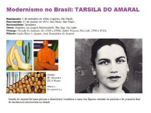 LITERATURA MODERNISTA O Modernismo brasileiro comea com a