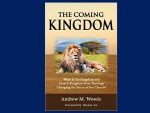 The Coming Kingdom Chapter 6 Dr Andy Woods