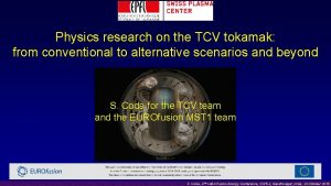 Physics research on the TCV tokamak from conventional