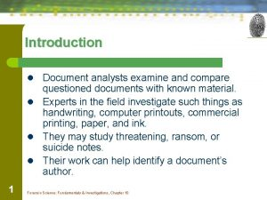 Introduction l Document analysts examine and compare questioned