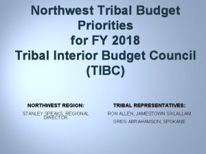 Northwest Tribal Budget Priorities for FY 2018 Tribal