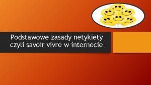 Podstawowe zasady netykiety czyli savoir vivre w internecie