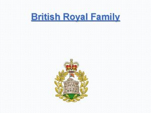 British Royal Family British Royal Family British royal