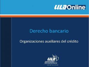 Derecho bancario Organizaciones auxiliares del crdito Organizaciones auxiliares