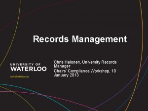 Records Management Chris Halonen University Records Manager Chairs