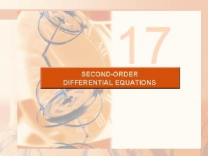 17 SECONDORDER DIFFERENTIAL EQUATIONS SECONDORDER DIFFERENTIAL EQUATIONS 17