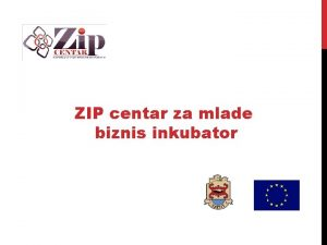 ZIP centar za mlade biznis inkubator Struktura omladinske