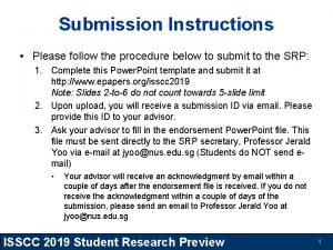 Submission Instructions Please follow the procedure below to