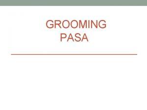 GROOMING PASA to je to grooming Grooming je