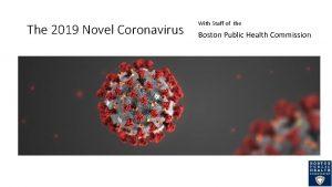 The 2019 Novel Coronavirus With Staff of the