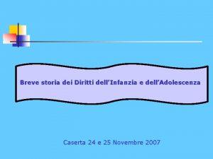Breve storia dei Diritti dellInfanzia e dellAdolescenza Caserta